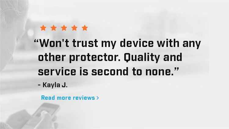 Won't trust my device with any other protector. Quality and servicee is second to none.