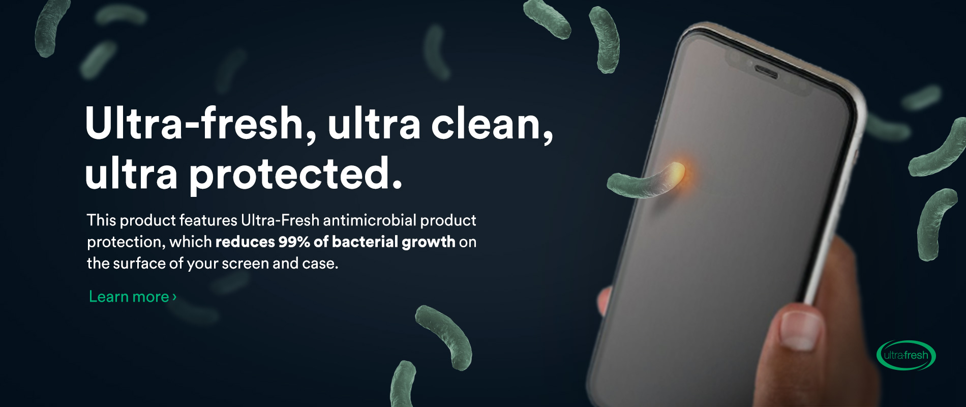 Ultra Fresh Screen Protection